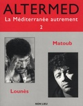 Lounès Matoub et Yalla Seddiki - Altermed N° 2 : Lounès Matoub.