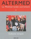 Aki Aktogu et Jean-Claude Leroy - Altermed N° 3 : Cultures turques.