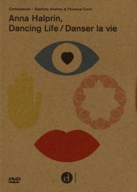 Baptiste Andrien et Florence Corin - Anna Halprin, danser la vie. 1 DVD