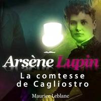 Maurice Leblanc - Arsène Lupin  : La comtesse de Cagliostro. 1 CD audio MP3