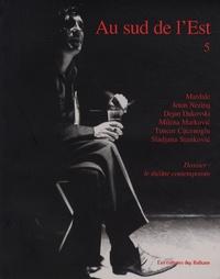 Michel Corvin et Dominique Dolmieu - Au sud de l'Est N° 5 : Le théâtre contemporain.