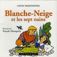Pascale Montpetit - Blanche-Neige et les sept nains - CD audio.