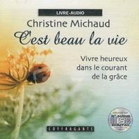 Christine Michaud - C'est beau la vie. 1 CD audio MP3