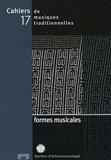 Laurent Aubert et  Collectif - Cahiers de musiques traditionnelles N° 17 : Formes musicales.