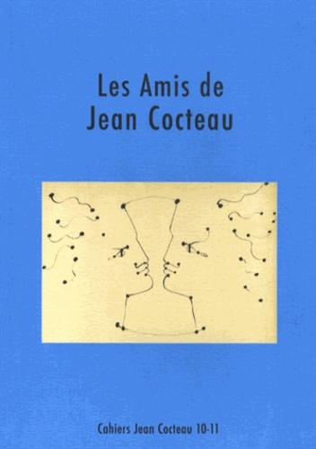 David Gullentops - Cahiers Jean Cocteau N° 10-11 : Les Amis de Jean Cocteau.