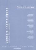 Christophe Bouriau et Philippe Boudon - Cahiers thématiques N° 5 : Fiction théorique.