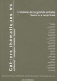Pieter Uyttenhove et Frédéric Pousin - Cahiers thématiques N° 6 : L'espace de la grande échelle - Edition bilingue français-anglais. 1 Cédérom