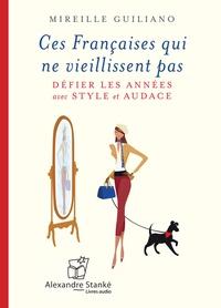 Mireille Guiliano et Catherine Hasselwander - Ces françaises qui ne vieillissent pas : défier les années avec style et audace. 1 CD audio MP3