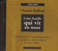 Chantal Rialland - Cette famile qui vit en nous. 1 CD audio