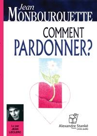 Jean Monbourquette - Comment pardonner ?. 1 CD audio MP3