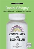 Daniel Sévigny - Comprimés du bonheur - Auto guérison, le monde des guides. 1 CD audio