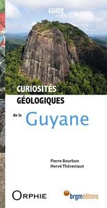 Pierre Bourbon et Hervé Théveniaut - Curiosités géologiques de la Guyane.