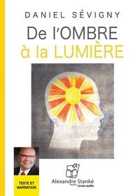 Daniel Sévigny - De l'ombre à la lumière. 1 CD audio