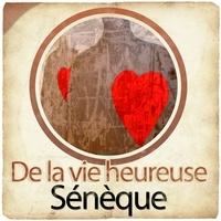 Sénèque - De la vie heureuse. 1 CD audio