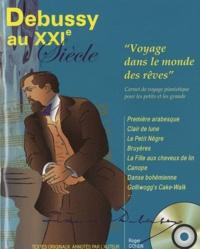 """Roger Cohen - Debussy au XXIe siècle - """"Voyage dans le monde des rêves"""". 1 CD audio"""