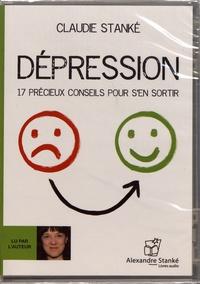 Claudie Stanké - Dépression - 17 précieux conseils pour s'en sortir. 1 CD audio