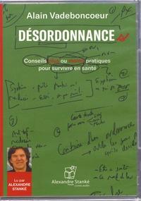 Alain Vadeboncoeur - Désordonnances - Conseils plus ou moins pratiques pour survivre en santé. 1 CD audio MP3