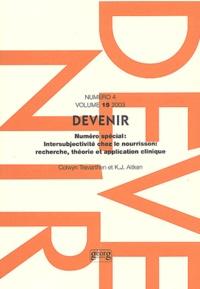 Colwyn Trevarthen et K-J Aitken - Devenir Volume 15 N° 4/2003 : Intersubjectivité chez le nourrisson : recherche, théorie et application clinique.