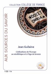 Jean Guilaine - Civilisations de l'Europe au Néolithique et à l'Age de Bronze. 1 CD audio