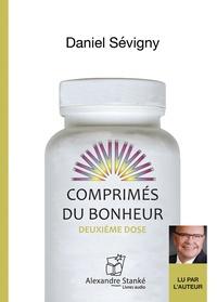 Daniel Sévigny - Comprimés du bonheur - Deuxième dose. 1 CD audio MP3