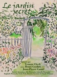 Frances Hodgson Burnett - Le jardin secret. 1 CD audio