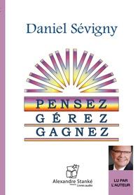 Daniel Sévigny - Pensez, gérez, gagnez. 1 CD audio MP3