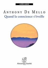 Anthony De Mello - Quand la conscience s'éveille. 1 CD audio MP3