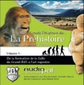 Guylaine Savoie-Pouret - Ecoute l'histoire de... La Préhistoire - Volume 1, De la formation de la faille du Grand Rift à l'art rupestre. 1 CD audio