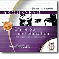 Jean-Jacques Rousseau - Emile ou de l'éducation. 1 CD audio MP3
