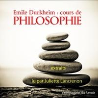 Emile Durkheim - Emilie Durkheim : cours de philosophie. 1 CD audio MP3