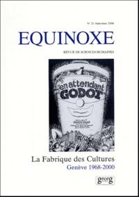 François Ruegg et Erica Deuber Ziegler - Equinoxe N° 24, automne 2004 : La Fabrique des Cultures - Genève 1968-2000.