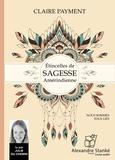 Claire Payment - Etincelles de sagesse amérindienne - Nous sommes tous liés. 1 CD audio MP3