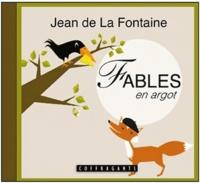 Jean de La Fontaine - Fables en argot.