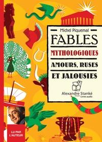 Michel Piquemal - Fables mythologiques - Amours, ruses et jalousies. 1 CD audio MP3