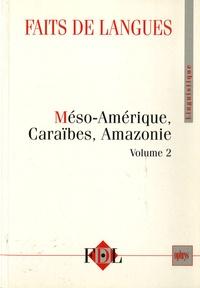 Jon Landaburu - Faits de langues 21 Méso- Amérique, Caraibes, Amazonie 2 ème édition de Jon Landaburu.
