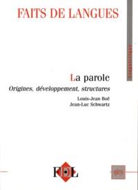 Louis-Jean Boë - Faits de langues N° 37, La parole : o : .