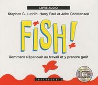 Stephen-C Lundin et Harry Paul - Fish ! Comment s'épanouir au travail et y prendre goût - 2 CD audio.