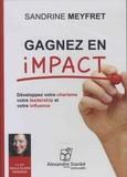 Sandrine Meyfret - Gagnez en impact - Développez votre charisme, votre leadership et votre influence. 1 CD audio MP3