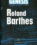 Pierre-Marc de Biasi et Eric Marty - Genesis N° 19-02 : Roland Barthes.