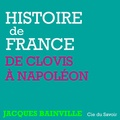 Jacques Bainville - Histoire de France - De Clovis à Napoléon. 1 CD audio MP3