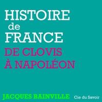 Jacques Bainville - Histoire de France - De Clovis à Napoléon. 1 CD audio MP3