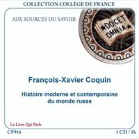 François-Xavier Coquin - Histoire moderne et contemporaine du monde russe. 1 CD audio