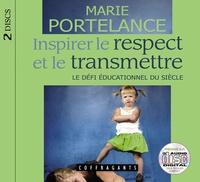 Marie Portelance - Inspirer le respect et le transmettre. 1 CD audio