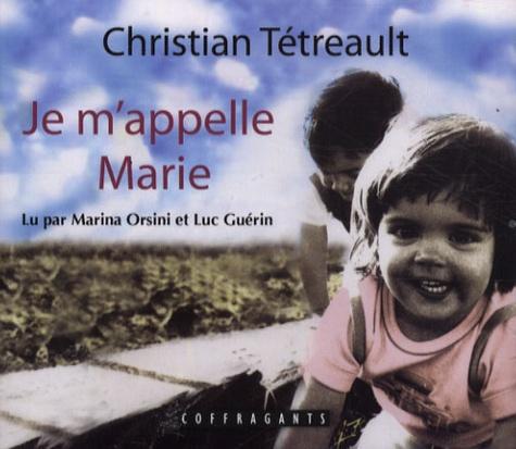 Christian Tétreault - Je m'appelle Marie - 2 CD audio.