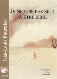Jean-Louis Fournier - Je ne suis pas seul à être seul. 1 CD audio MP3