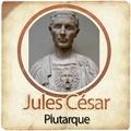 Plutarque - Jules César.