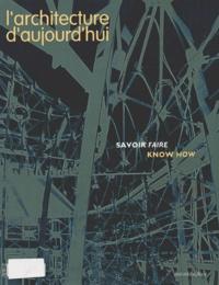 Jean-Pierre Ménard et Gwenaël Delhumeau - L'architecture d'aujourd'hui N° 346, Mai-Juin 200 : Savoir faire.