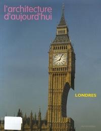 Irénée Scalbert et Richard Burdett - L'architecture d'aujourd'hui N° 365, Juillet-Août : Londres.
