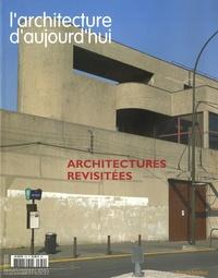 Gabriel Ehret et Axel Sowa - L'architecture d'aujourd'hui N° 370, Mai-juin 200 : Architectures revisitées.