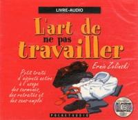 Ernie Zelinski - L'art de ne pas travailler. 1 CD audio